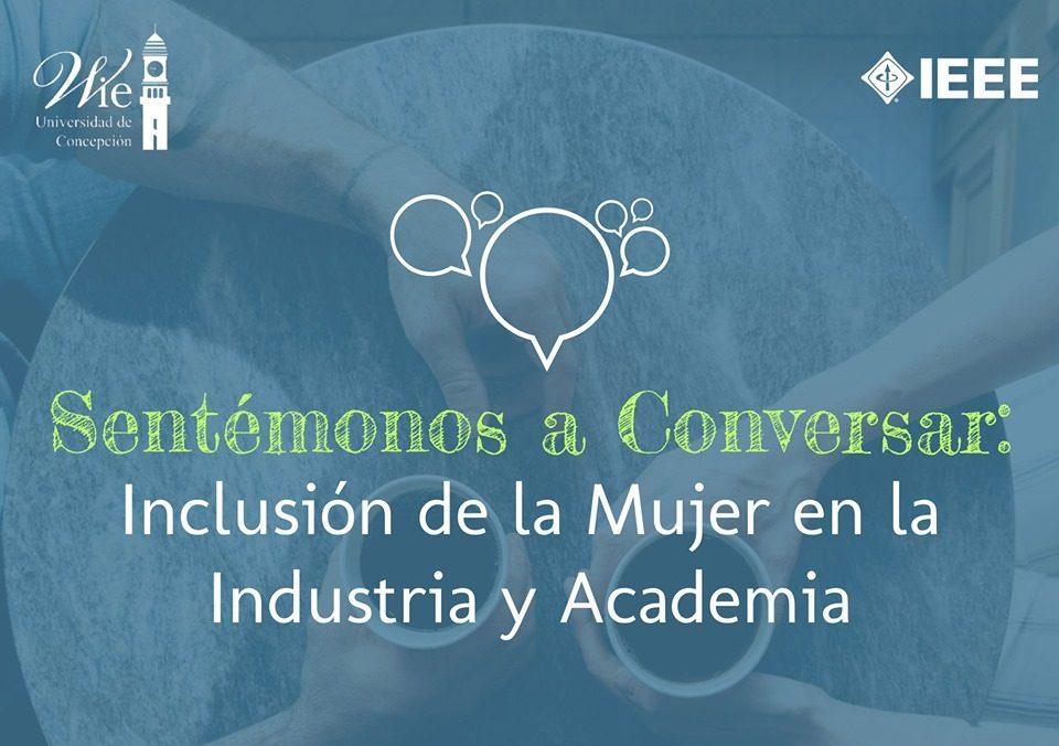 Sentémonos a Conversar: Inclusión de la Mujer en Industria y Academia