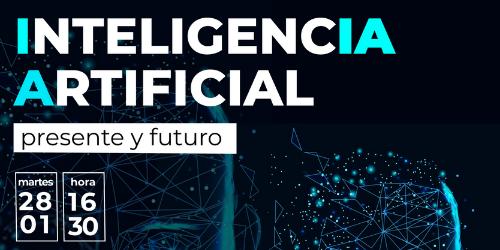 """Charla """"Inteligencia Artificial: Presente y Futuro"""""""