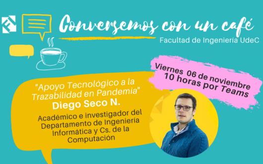 """Conversemos con un Café: """"Apoyo Tecnológico a la Trazabilidad en Pandemia"""""""