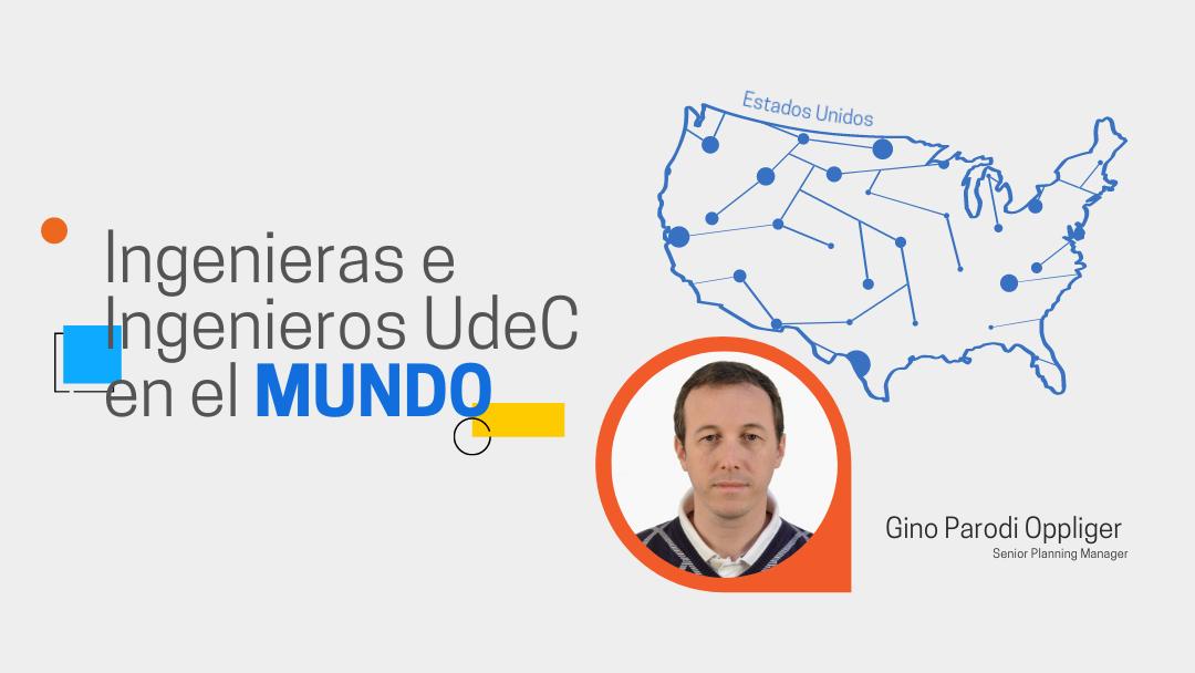 Ingenieras e Ingenieros UdeC en el Mundo: Gino Parodi