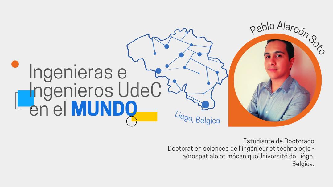 Ingenieras e Ingenieros UdeC en el Mundo: Pablo Alarcón