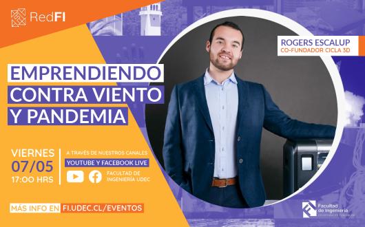 Emprendiendo Contra Viento y Pandemia | Rogers Escalup, CEO Cicla 3D