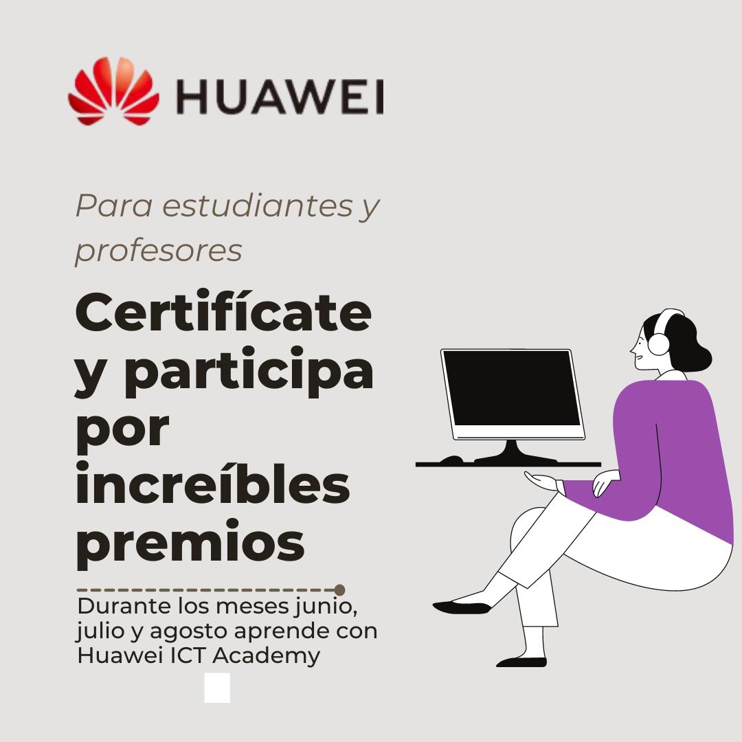 ¡Amplía tus conocimientos con Huawei y participa por increíbles premios!